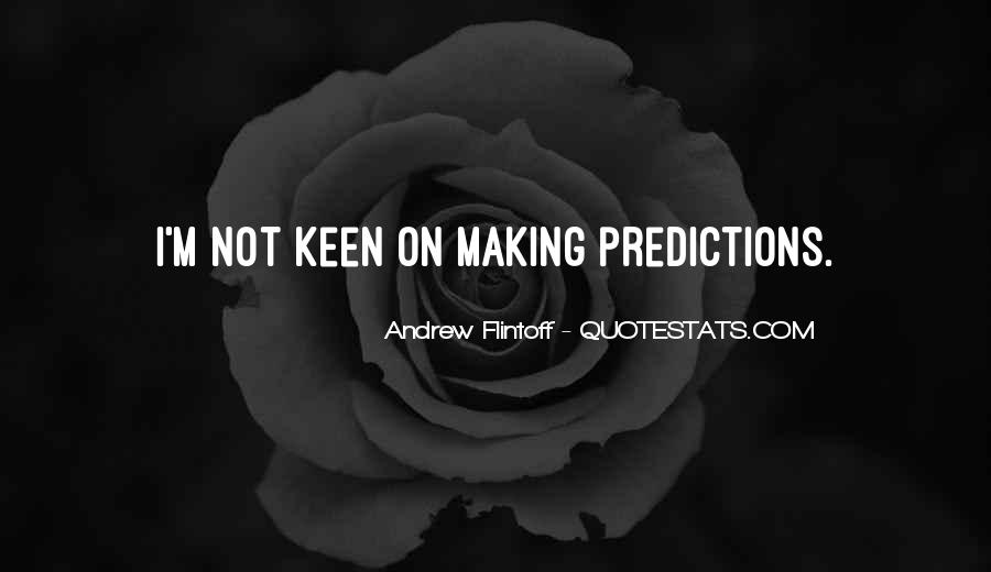 Quotes About Making Predictions #1835318