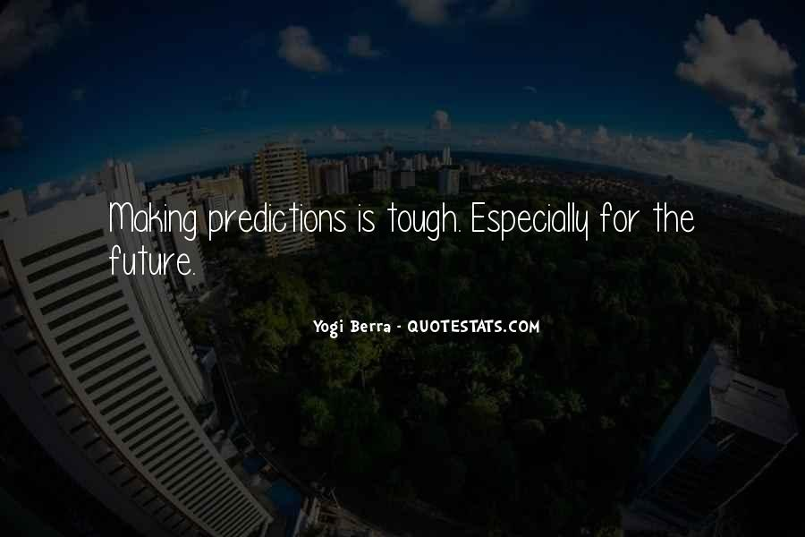 Quotes About Making Predictions #303282