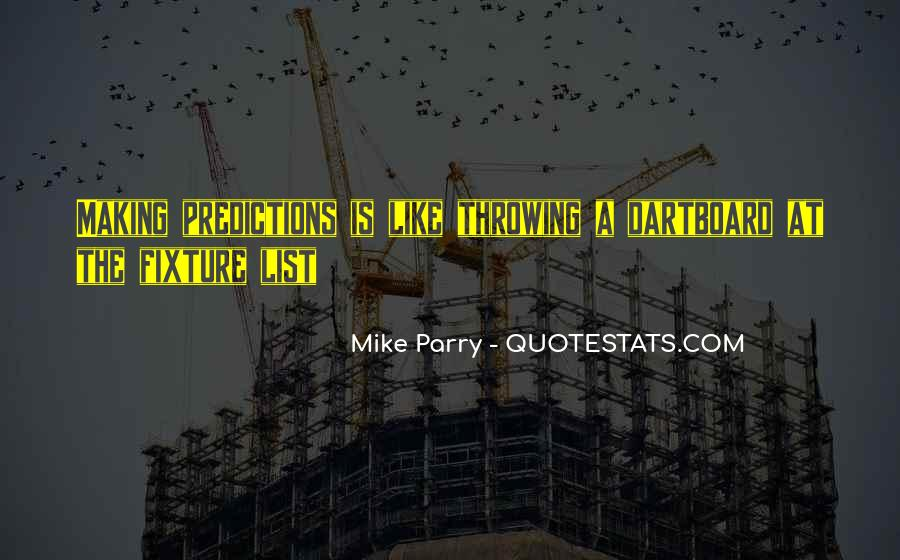 Quotes About Making Predictions #4825