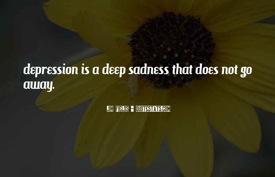 Quotes About Deep Depression #1134982