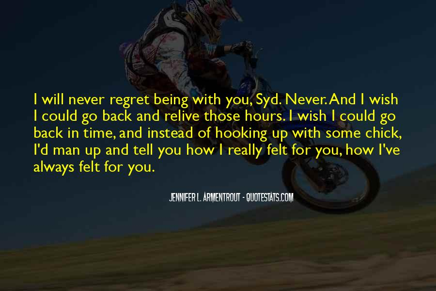 Quotes About I Wish I Could Go Back In Time #605946