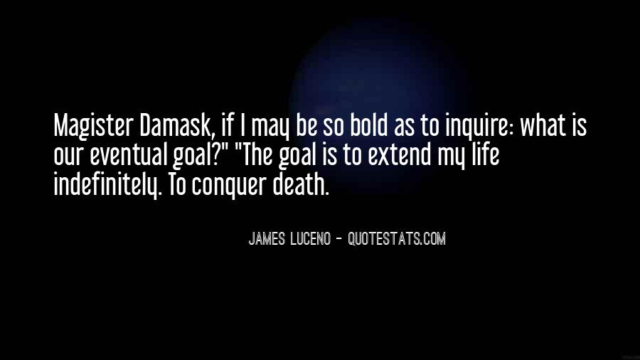 Quotes About Eventual Death #584631