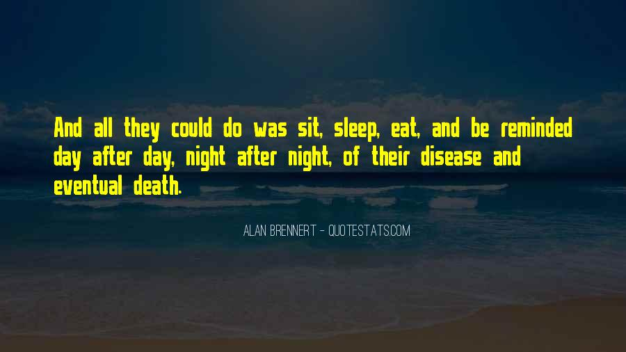 Quotes About Eventual Death #711946