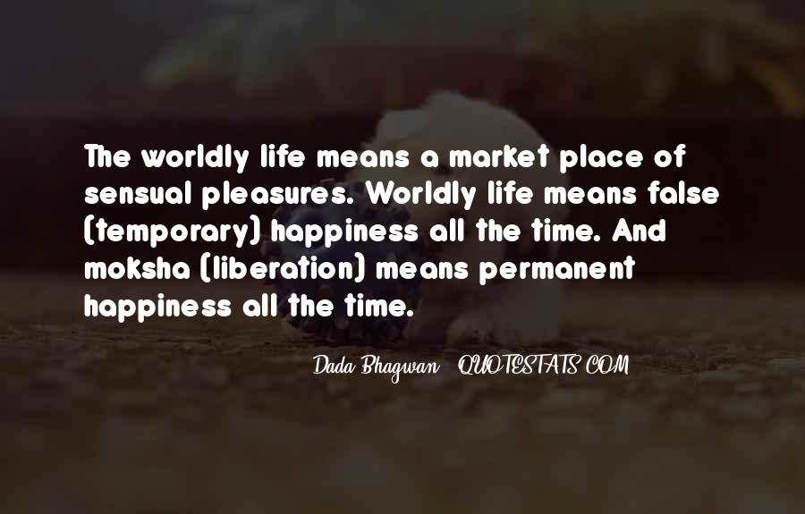 Quotes About Worldly Pleasures #1777998