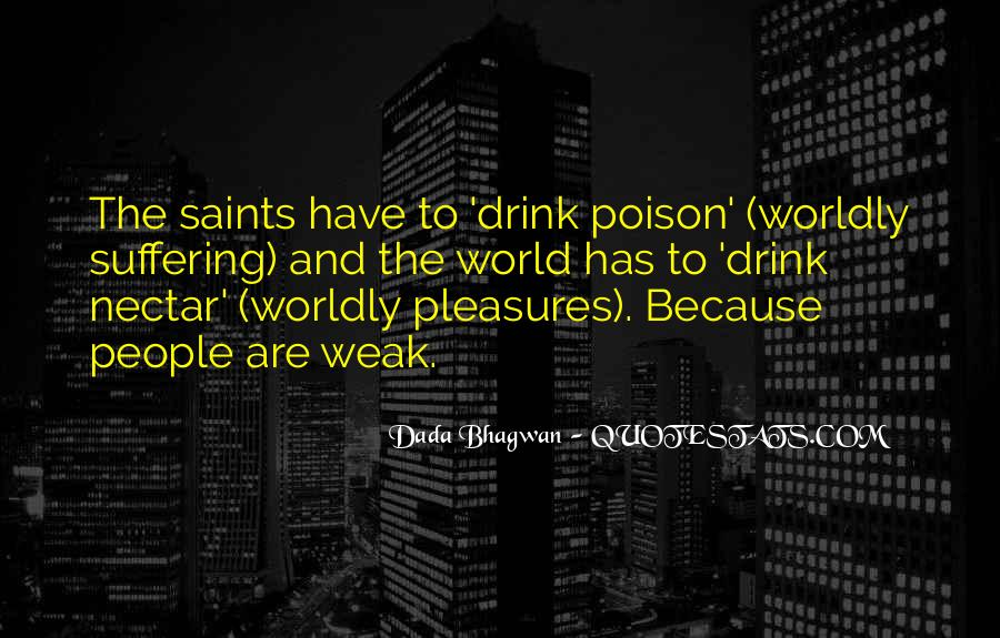 Quotes About Worldly Pleasures #301339