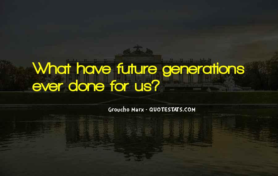 Quotes About Future Generations #1029