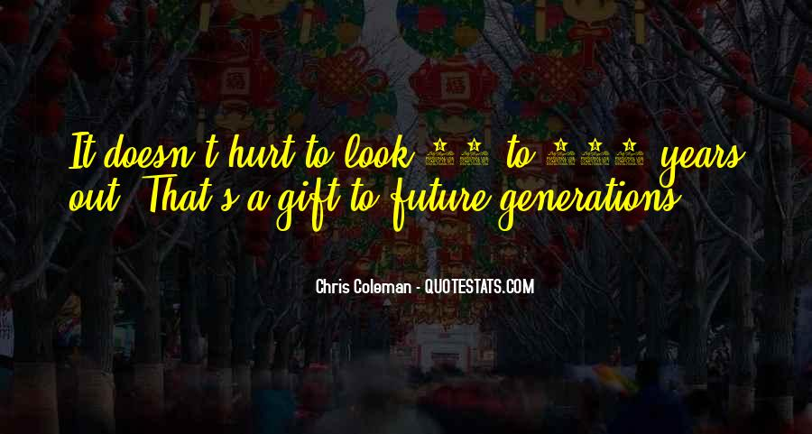 Quotes About Future Generations #176455