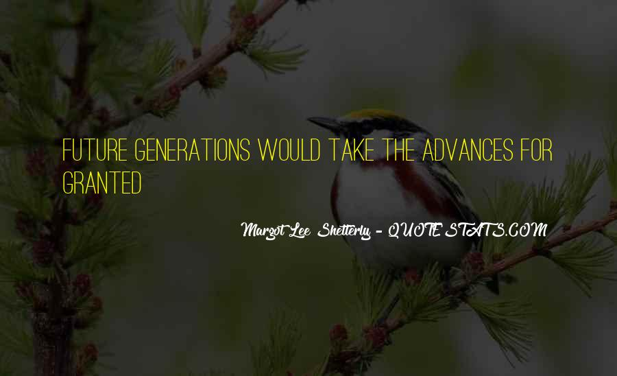 Quotes About Future Generations #215207