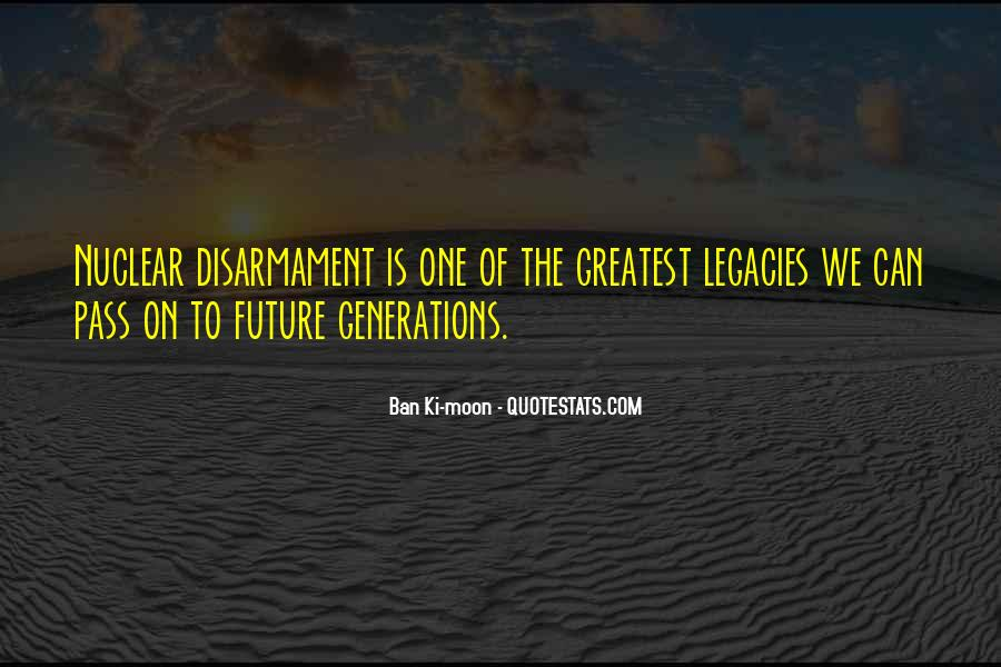 Quotes About Future Generations #321337