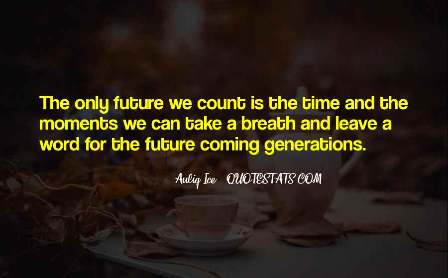 Quotes About Future Generations #389473