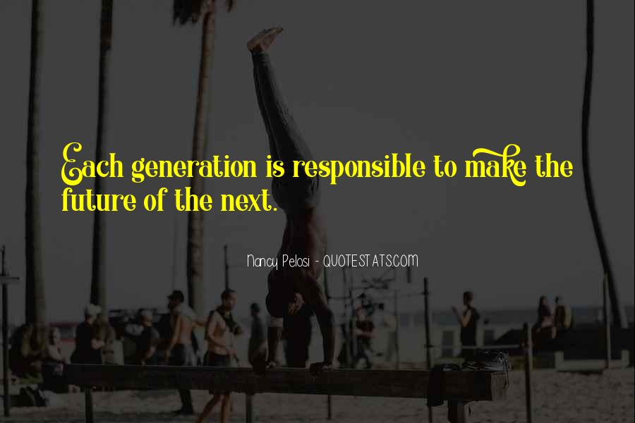 Quotes About Future Generations #414943