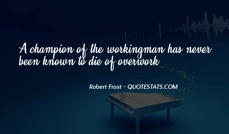 Quotes About Overwork #1260937
