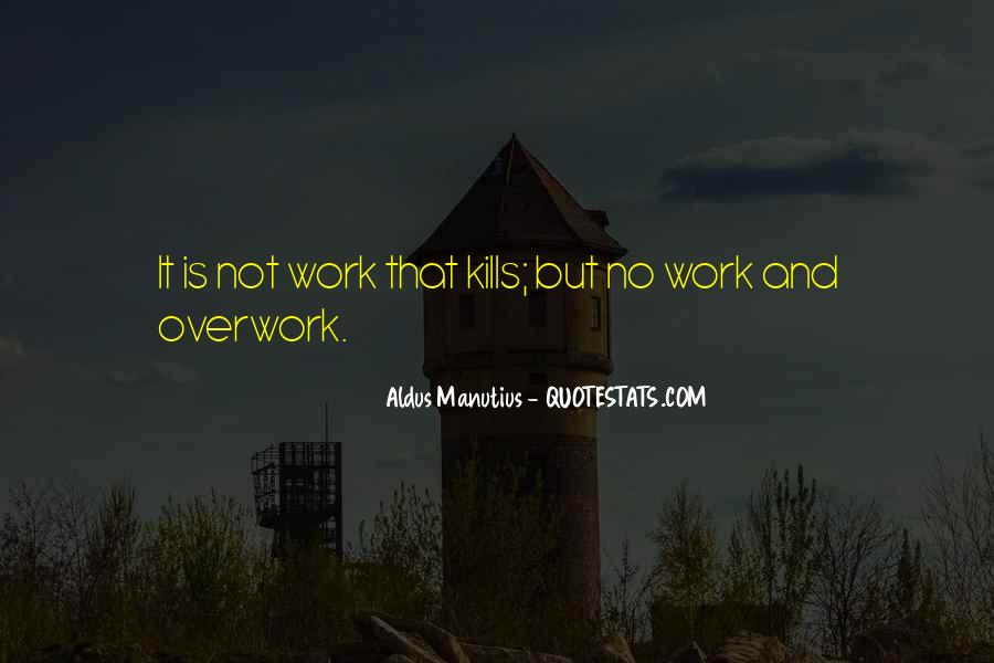 Quotes About Overwork #1561150