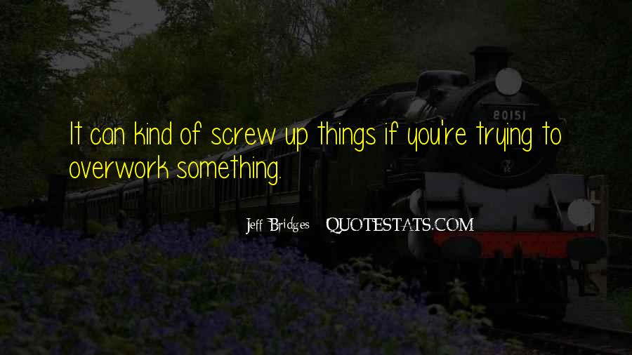 Quotes About Overwork #468822