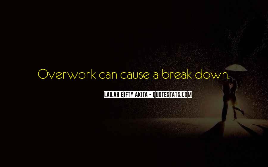 Quotes About Overwork #912168