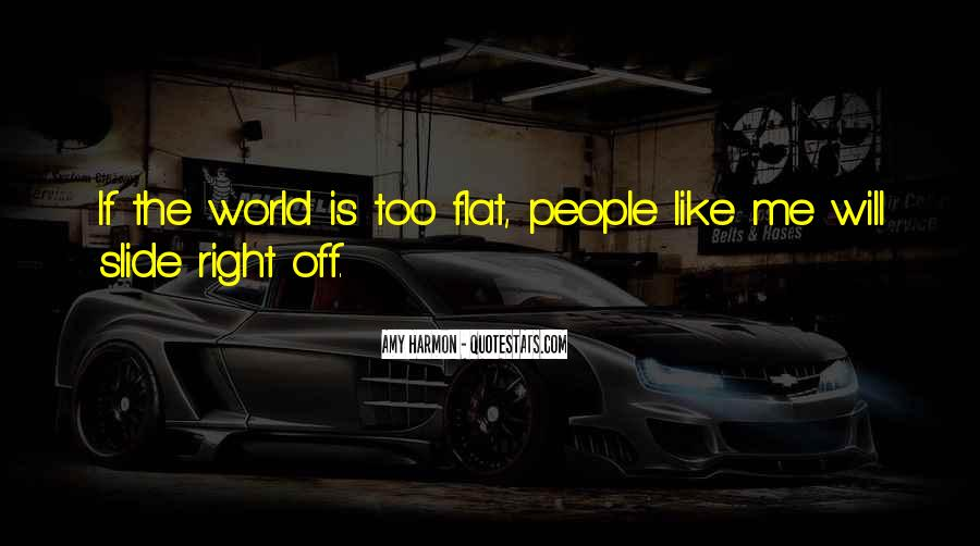Quotes About Flat World #329729