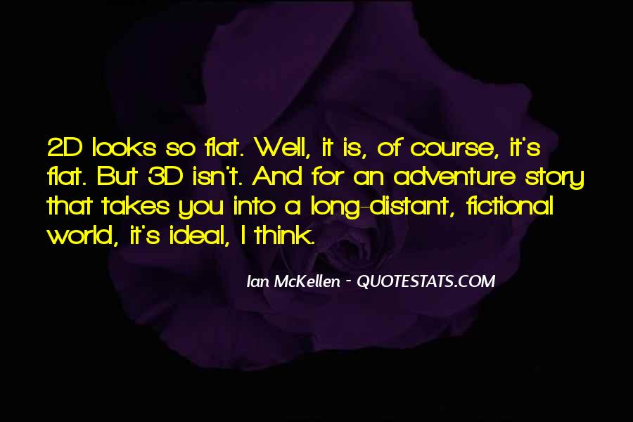 Quotes About Flat World #638913