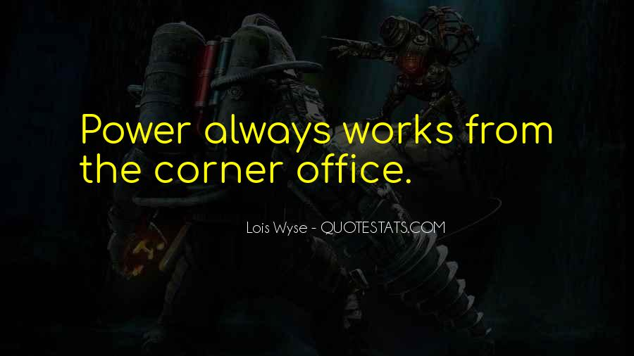 Quotes About The Corner Office #311555