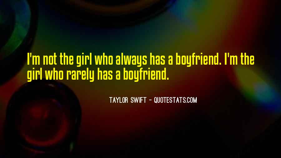 Quotes About A Girl Who Wants Your Boyfriend #690982