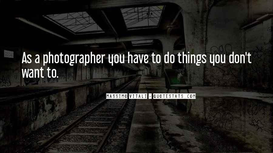 Quotes About Things You Don Want To Do #187863