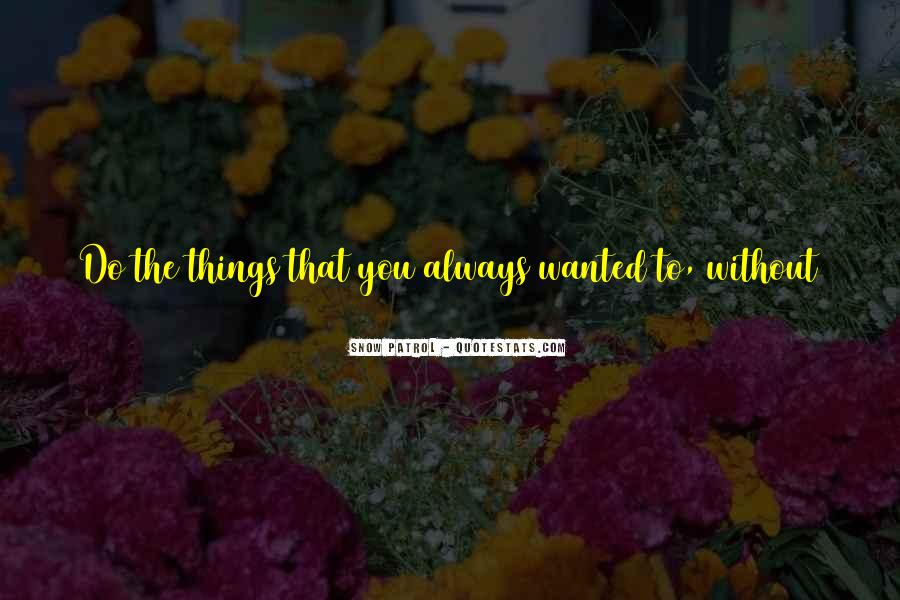 Quotes About Things You Don Want To Do #375650