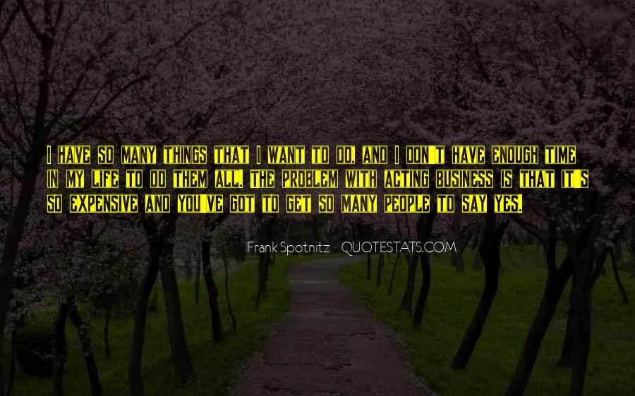 Quotes About Things You Don Want To Do #534474