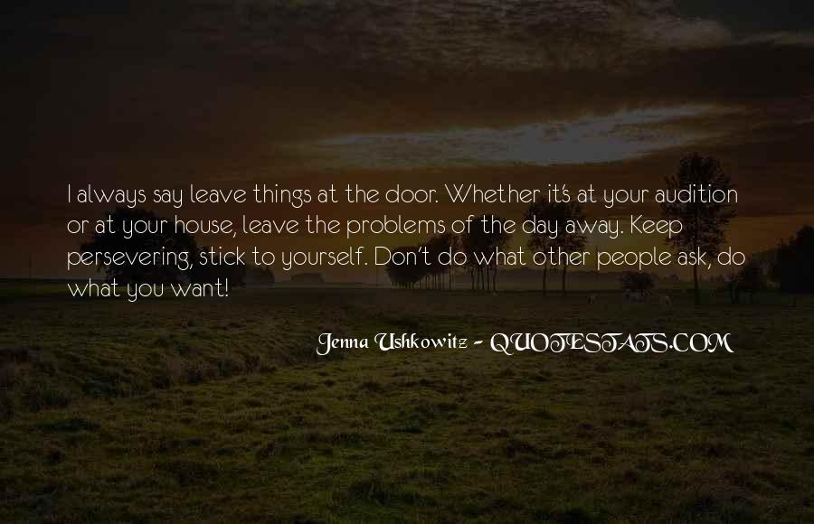 Quotes About Things You Don Want To Do #608319
