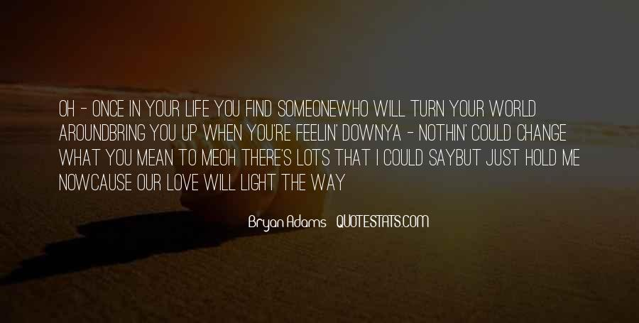 Quotes About What You Mean To Someone #1338913