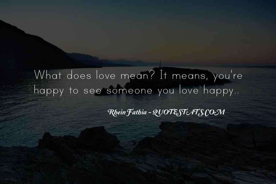 Quotes About What You Mean To Someone #535491
