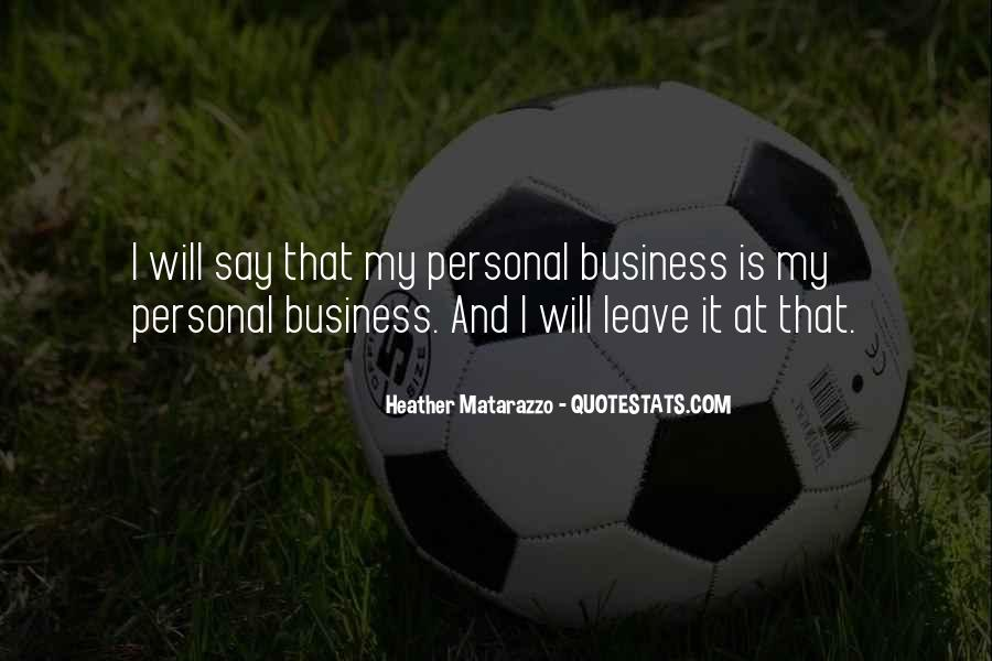 Quotes About Personal Business #792687