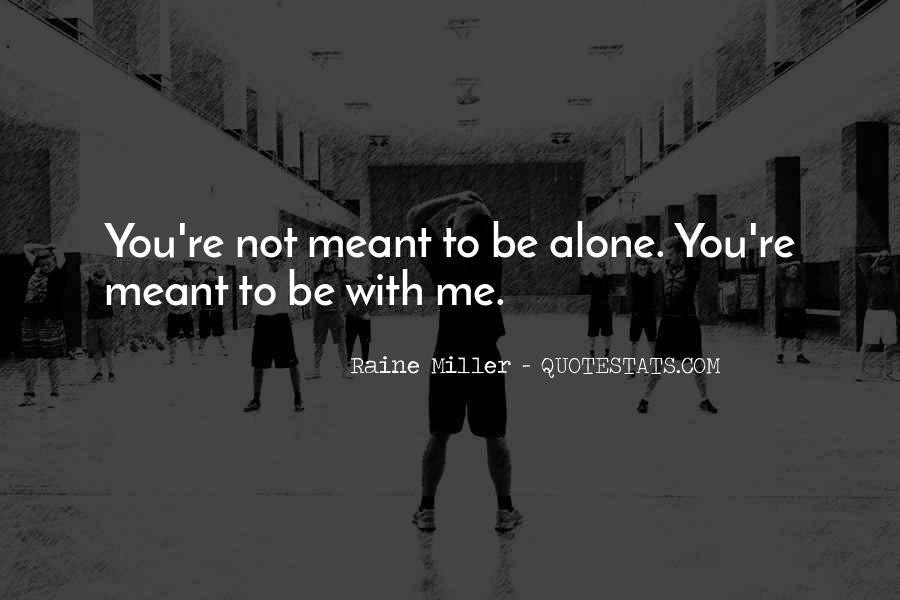 Quotes About Not Meant To Be #141592