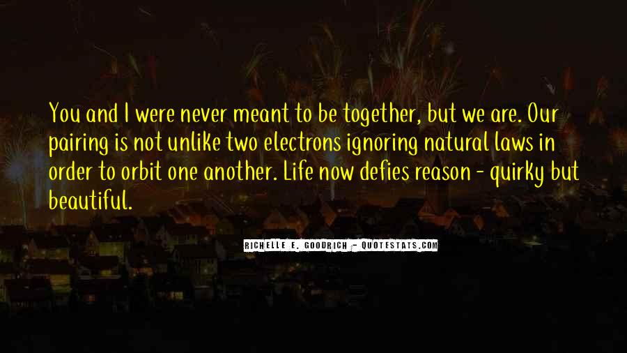 Quotes About Not Meant To Be #258371
