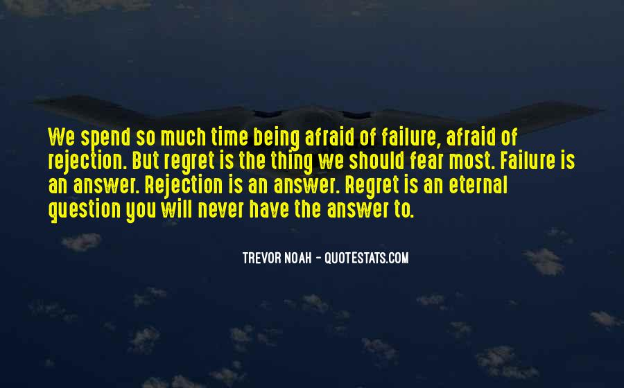 Quotes About Being Afraid Of Rejection #385698