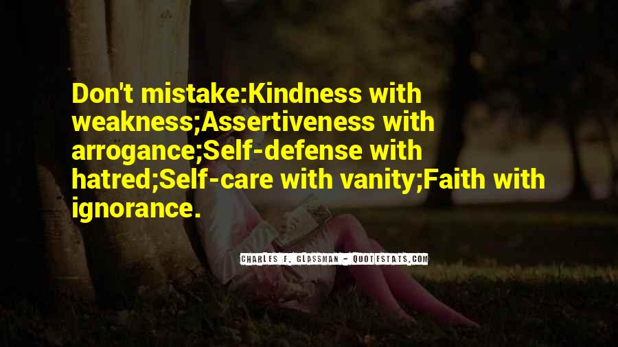 Quotes About Do Not Mistake My Kindness For Weakness #844378