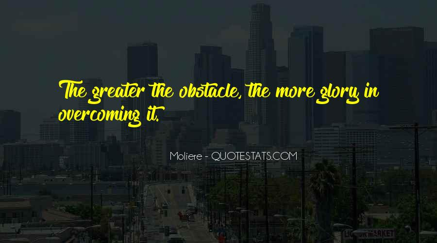 Quotes About Overcoming Obstacles And Challenges #1719937