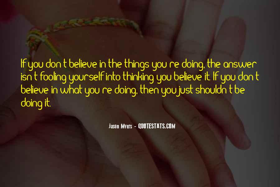 Quotes About Fooling Yourself #1604142