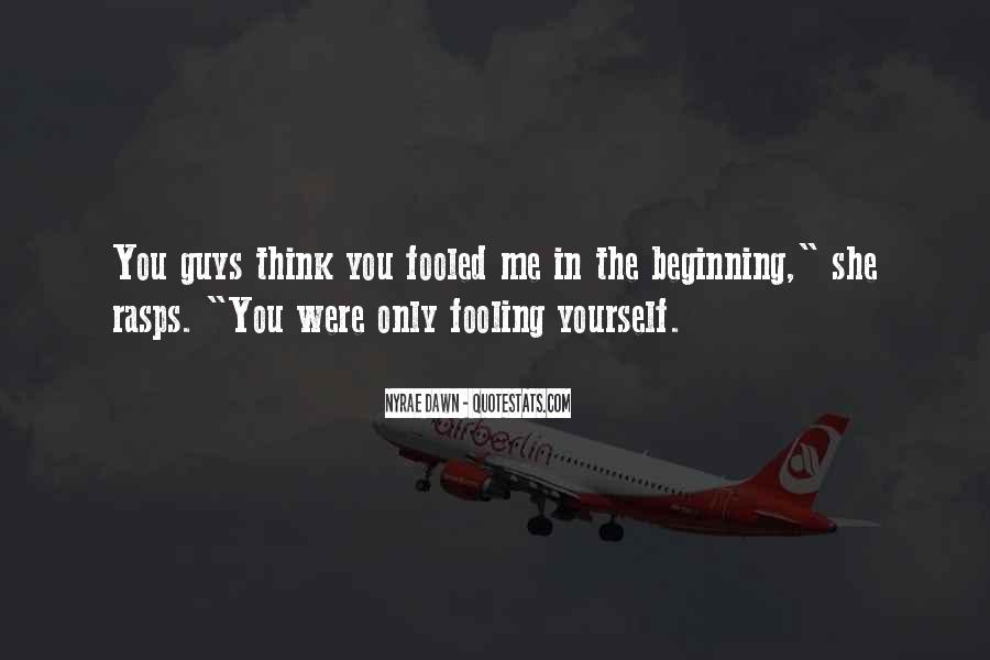 Quotes About Fooling Yourself #1745891
