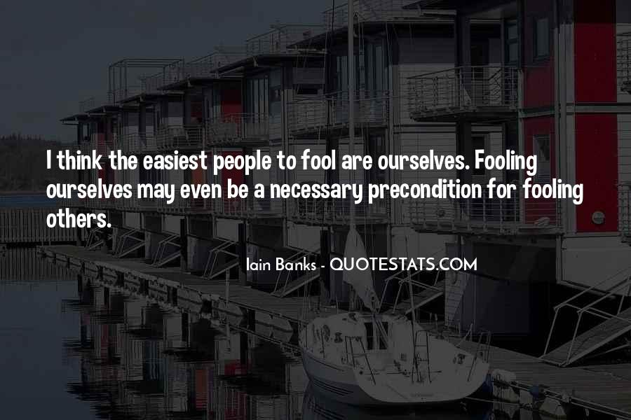 Quotes About Fooling Yourself #566899