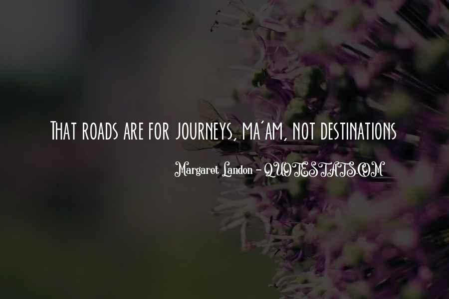 Quotes About Journeys And Destinations #1225995