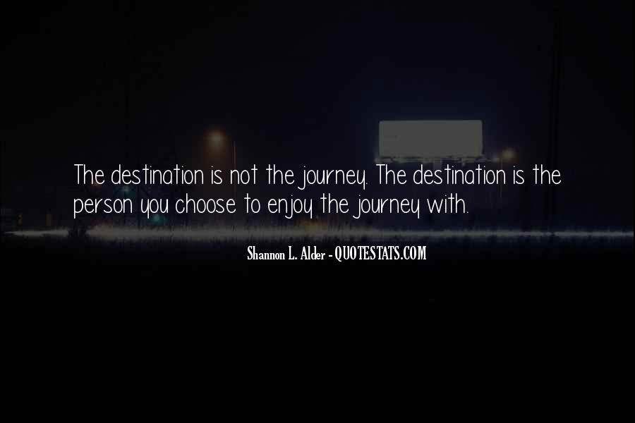 Quotes About Journeys And Destinations #73179