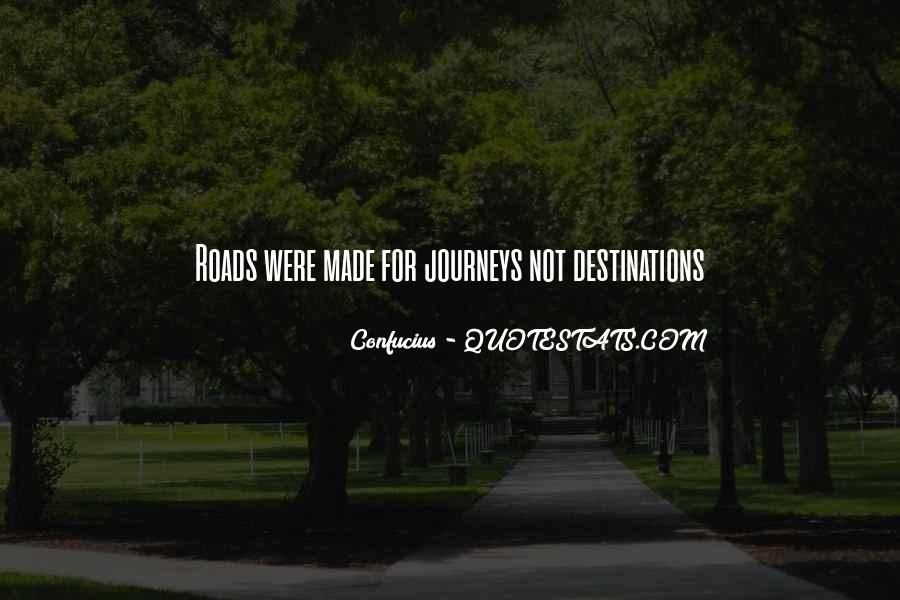 Quotes About Journeys And Destinations #994873
