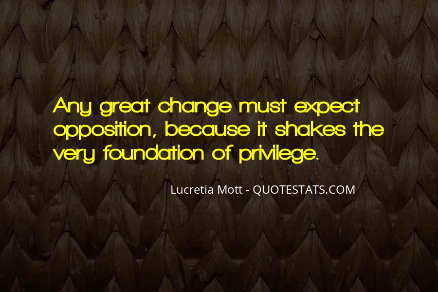 Quotes About Opposition To Change #502418