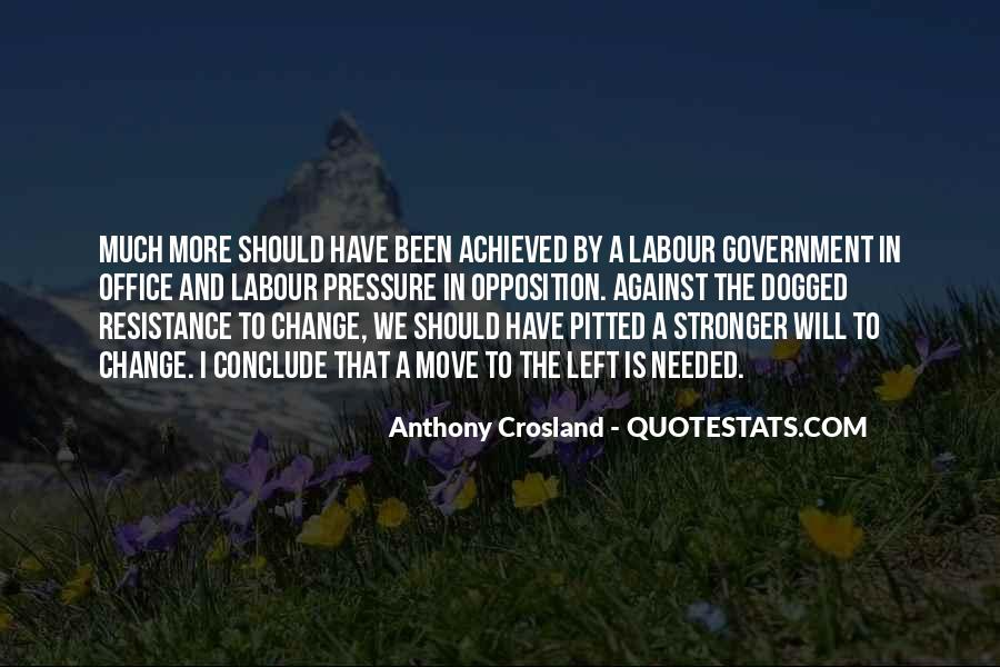Quotes About Opposition To Change #548075