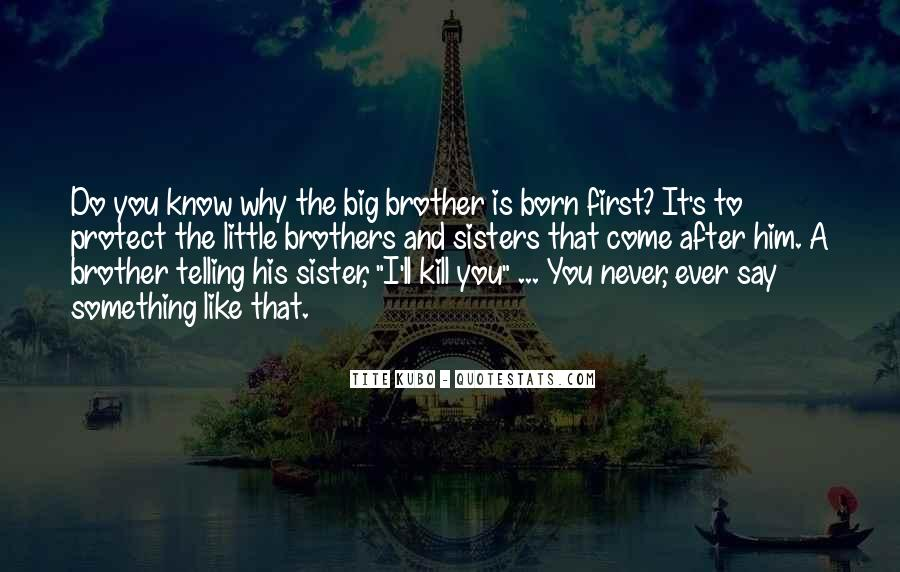 Quotes About Brother N Sister #137968
