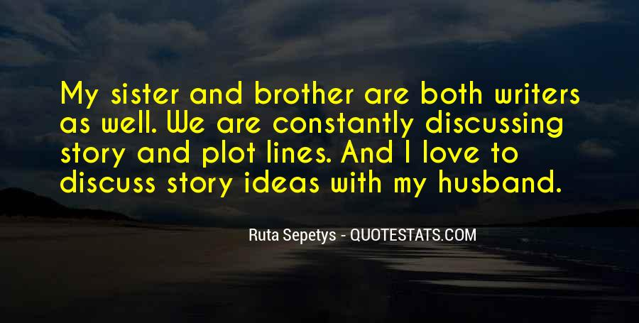 Quotes About Brother N Sister #36595