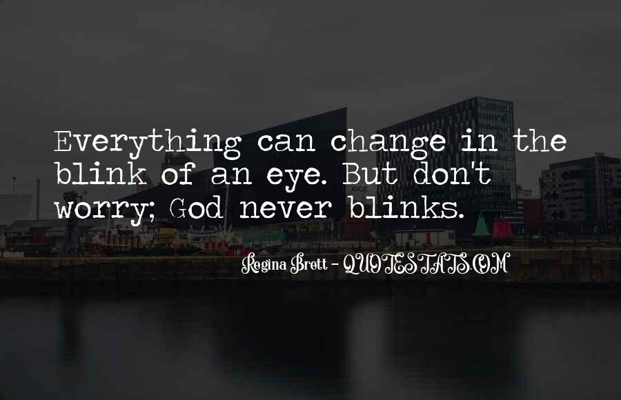 Quotes About Change In The Blink Of An Eye #623362