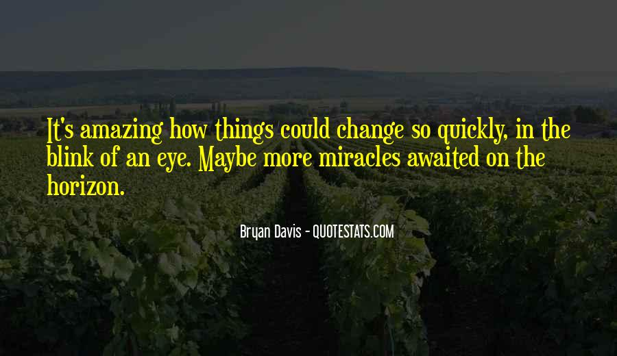 Quotes About Change In The Blink Of An Eye #810525