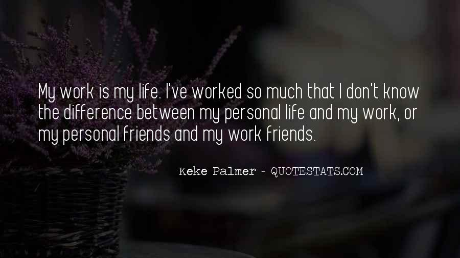 Quotes About Work And Friends #196080