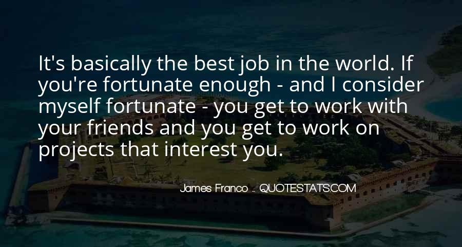 Quotes About Work And Friends #261628