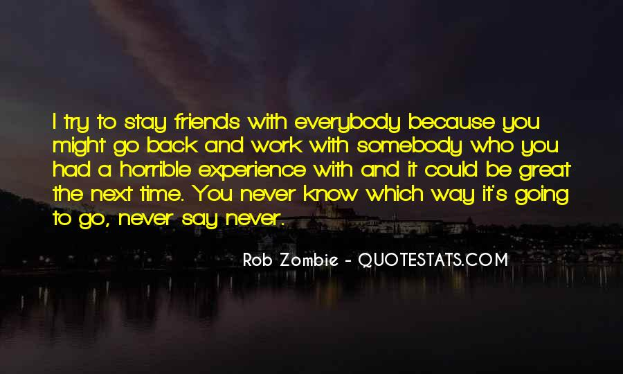 Quotes About Work And Friends #355017